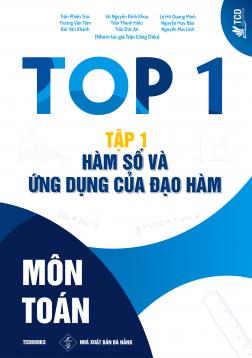 TOP 1 MÔN TOÁN - TẬP 1. HÀM SỐ VÀ ỨNG DỤNG CỦA ĐẠO HÀM