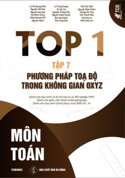 TOP 1 MÔN TOÁN - TẬP 7. PHƯƠNG PHÁP TỌA ĐỘ TRONG KHÔNG GIAN OXYZ